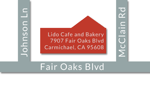 Directions to Lido Cafe and Bakery - 7907 Fair Oaks Blvd Carmichael, CA 95608